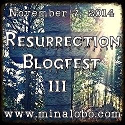 3rd Annual Resurrection Blogfest III - 2014